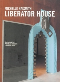 Prouteau Eva - Michelle Naismith - Liberator house (livre + CD).