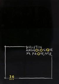 Gaëtan Congès - Bulletin Archéologique de Provence N° 36/2014 : .