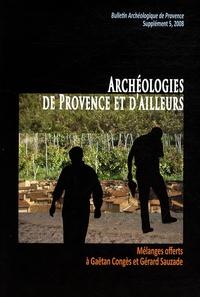 Jacques Elie Brochier et Armelle Guilcher - Bulletin Archéologique de Provence Supplément N° 5, 200 : Archéologies de Provence et d'ailleurs - Mélanges offerts à Gaëtan Congès et Gérard Sauzade.