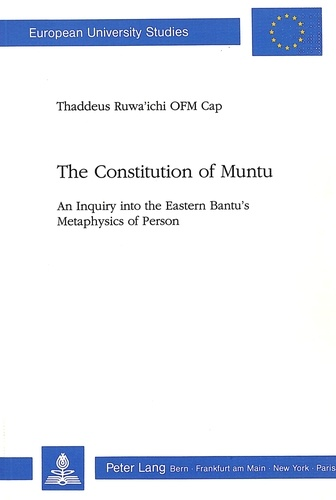 Provinz-archiv - The Constitution of Muntu - An Inquiry into the Eastern Bantu's Metaphysics of Person.