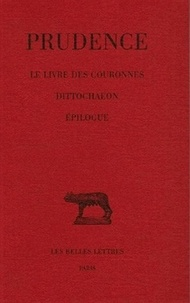 Prudence - Prudence - Tome 6, Le livre des couronnes ; Dittochaeon ; Epilogue.