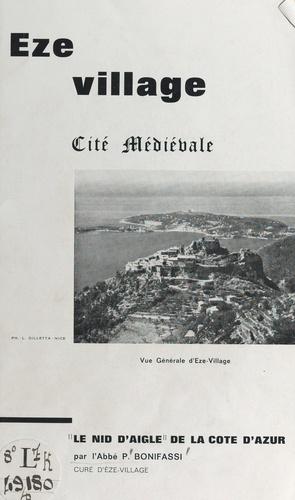 """Eze village. Cité médiévale, """"le nid d'aigle de la Côte d'azur"""""""