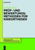 Prüf- und Bewertungsmethoden für Knieorthesen.