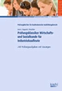 Prüfungsklassiker Wirtschafts- und Sozialkunde für Industriekaufleute - 240 Prüfungsaufgaben mit Lösungen.