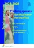 Prüfungspraxis Bankkaufmann/Bankkauffrau - Bankwirtschaft, Wirtschafts- und Sozialkunde, Rechnungswesen und Steuerung. Ein Trainingsprogramm 2013/2014. Lehr-/Fachbuch.