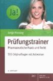 Prüfungstrainer Pharmazeutische Praxis und Recht - 555 Originalfragen mit Antworten.