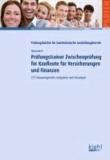 Prüfungstrainer Zwischenprüfung für Kaufleute für Versicherungen und Finanzen - 225 klausurtypische Aufgaben und Lösungen..