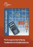 Prüfungsvorbereitung Fachrechnen Elektrotechnik - Aufgaben & Lösungen.