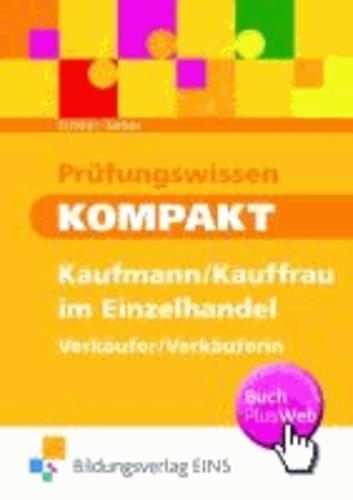 Prüfungswissen kompakt - Kaufmann/Kauffrau im Einzelhandel - Verkäufer/Verkäuferin - Arbeitsbuch.