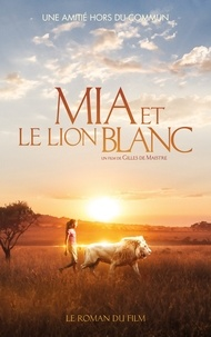 Prune de Maistre - Mia et le lion blanc - Tie in.