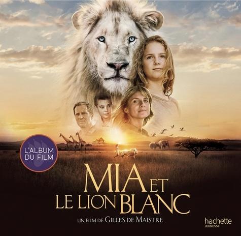 Prune de Maistre - Mia et le lion blanc - L'album du film.