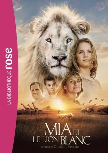 Prune de Maistre - Mia et le lion blanc - Le roman du film.
