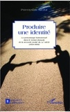 Przemyslaw Szczur - Produire une identité - Le personnage homosexuel dans le roman français de la seconde moitié du XIX e siècle (1859-1899).