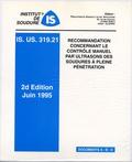 PSA - Recommandations concernant le contrôle manuel par ultrasons des soudures à pleine pénétration . - IS.US.319.21, principes généraux.