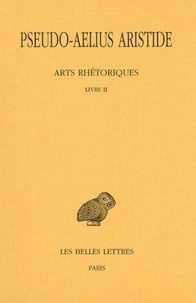 Pseudo-Aelius Aristide - Arts rhétoriques - Tome 2, Livre II, Le discours simple.
