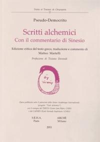 Scritti alchemici- Con il commentario di Sinesio -  Pseudo-Démocrite |
