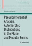 Pseudodifferential Analysis, Automorphic Distributions in the Plane and Modular Forms.