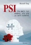PSI - Die Welt ist anders, als sie zu sein scheint.