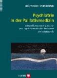 Psychiatrie in der Palliativmedizin - Behandlung psychischer und psychosomatischer Probleme am Lebensende.