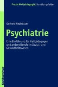 Psychiatrie - Eine Einführung für Heilpädagogen und andere Berufe im Sozial- und Gesundheitswesen.