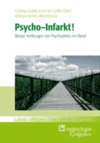 Psycho-Infarkt - Besser vorbeugen bei Psycho-Stress im Beruf.