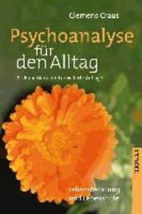 Psychoanalyse für den Alltag - Lebensberatung und Lebenshilfe.