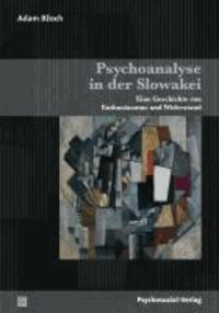 Psychoanalyse in der Slowakei - Eine Geschichte von Enthusiasmus und Widerstand.