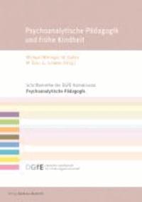 Psychoanalytische Pädagogik und frühe Kindheit.