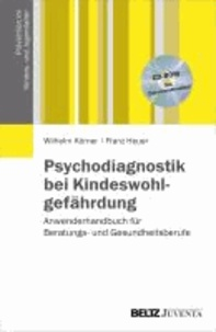 Psychodiagnostik bei Kindeswohlgefährdung - Anwenderhandbuch für Beratungs- und Gesundheitsberufe. Mit Zusatzmaterialien.