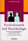 Psychodynamik und Neurobiologie - Dynamische Persönlichkeitstheorie und psychische Krankheit - Eine Revision psychoanalytischer Basiskonzepte.