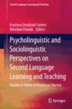 Psycholinguistic and Sociolinguistic Perspectives on Second Language Learning and Teaching - Studies in Honor of Waldemar Marton.