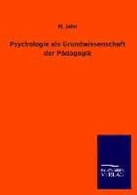 Psychologie als Grundwissenschaft der Pädagogik.