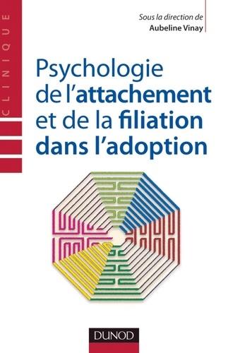 Psychologie de l'attachement et de la filiation dans l'adoption - Format PDF - 9782100564781 - 17,99 €