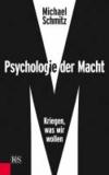 Psychologie der Macht - Kriegen, was wir wollen.