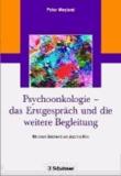 Psychoonkologie - das Erstgespräch und die weitere Begleitung - Mit einem Geleitwort von Joachim Weis.