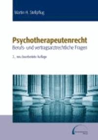 Psychotherapeutenrecht - Berufs-und vertragsarztrechtliche Fragen.
