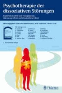 Psychotherapie der dissoziativen Störungen - Krankheitsmodelle und Therapiepraxis - störungsspezifisch und schulenübergreifen.