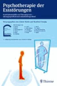 Psychotherapie der Essstörungen - Krankheitsmodelle und Therapiepraxis - störungsspezifisch und schulenübergreifend.