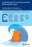 Psychotherapie der posttraumatischen Belastungsstörungen - Krankheitsmodelle und Therapiepraxis - störungsspezifisch und schulenübergreifend.