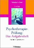 Psychotherapie-Prüfung: Das Aufgabenheft - Fragensammlung mit Antworten.