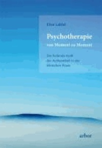 Psychotherapie von Moment zu Moment.