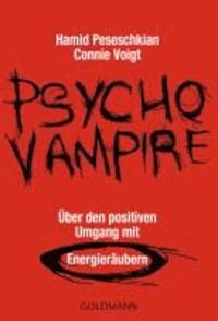 Psychovampire - Über den positiven Umgang mit Energieräubern.