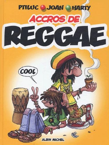 Ptiluc et  Joan - Accros de reggae.