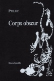 Ptiluc - Corps obscur.