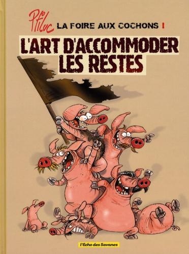 Ptiluc - La foire aux cochons Tome 1 : L'art d'accommoder les restes.