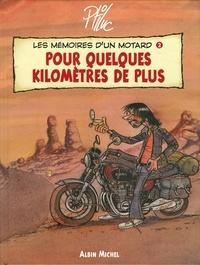 Ptiluc - Les mémoires d'un motard T02 : Quelques kilomètres de plus.