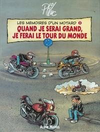Ptiluc - Les mémoires d'un motard T03 : Quand je serai grand, je ferai le tour du monde.