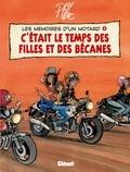 Ptiluc - Les mémoires d'un motard T04 : C'était le temps des filles et des bécanes.