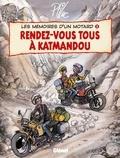 Ptiluc - Les mémoires d'un motard T05 : Rendez-vous à Katmandou.
