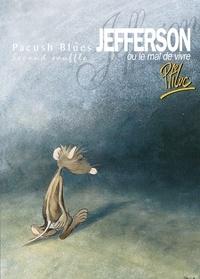 Ptiluc - Pacush Blues T02 : Second souffle - Jefferson ou le mal de vivre.